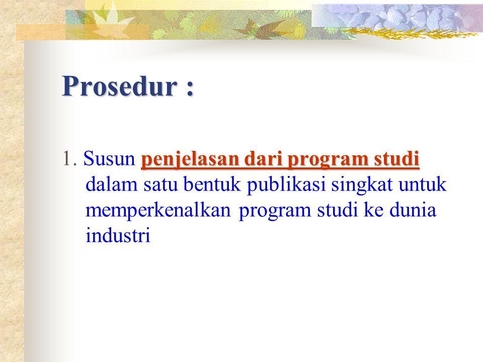 Prosedur : penjelasan dari program studi 1.