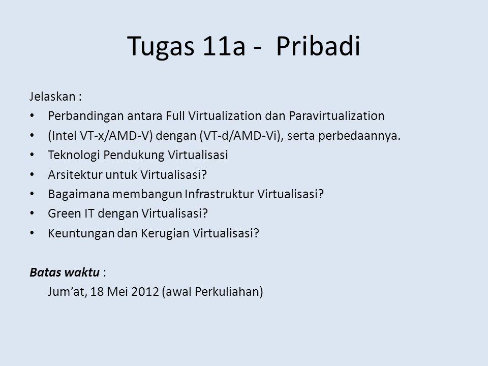 Tugas 11a - Pribadi Jelaskan : Perbandingan antara Full Virtualization dan Paravirtualization (Intel VT-x/AMD-V) dengan (VT-d/AMD-Vi), serta perbedaannya.