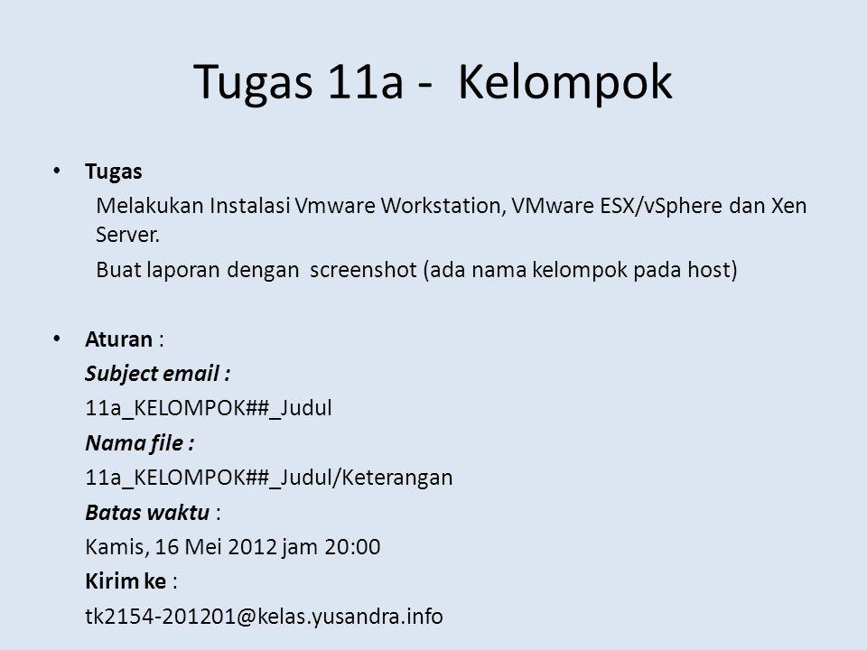 Tugas 11a - Kelompok Tugas Melakukan Instalasi Vmware Workstation, VMware ESX/vSphere dan Xen Server.