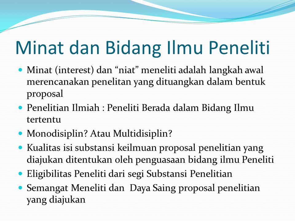 """Minat dan Bidang Ilmu Peneliti Minat (interest) dan """"niat"""" meneliti adalah langkah awal merencanakan penelitan yang dituangkan dalam bentuk proposal P"""