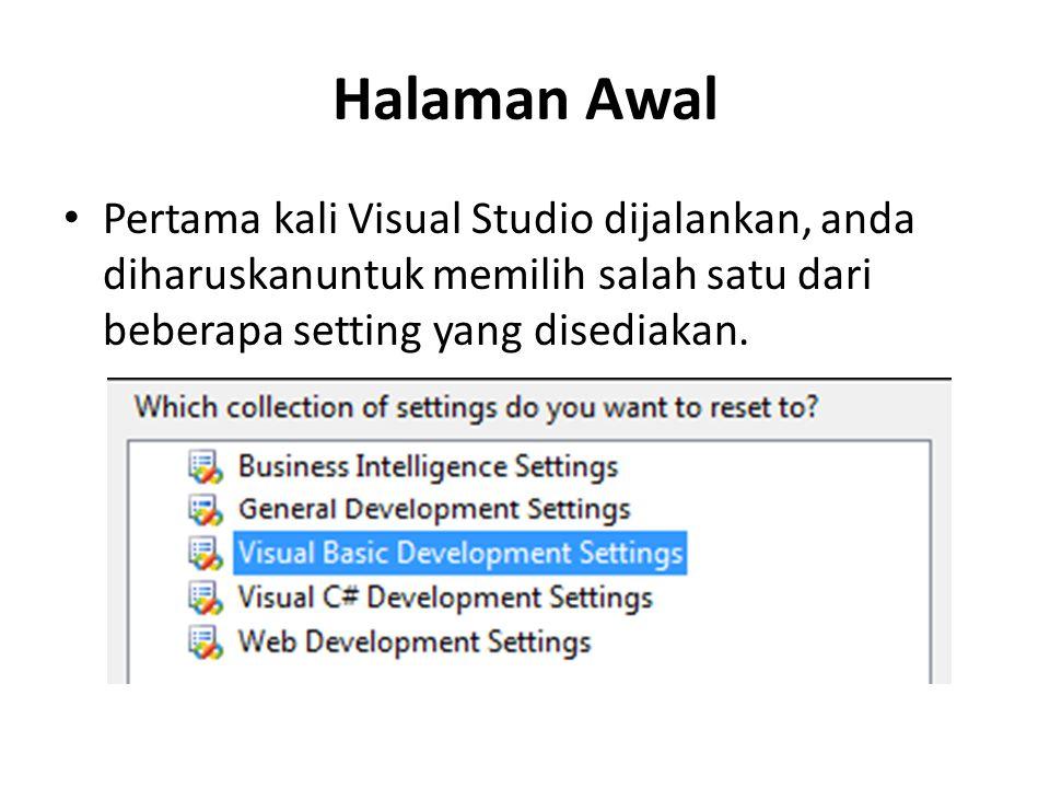 Halaman Awal Pertama kali Visual Studio dijalankan, anda diharuskanuntuk memilih salah satu dari beberapa setting yang disediakan.