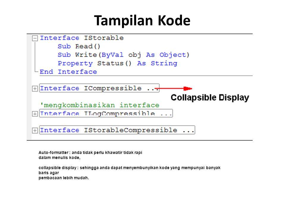 Tampilan Kode Auto-formatter : anda tidak perlu khawatir tidak rapi dalam menulis kode, collapsible display : sehingga anda dapat menyembunyikan kode