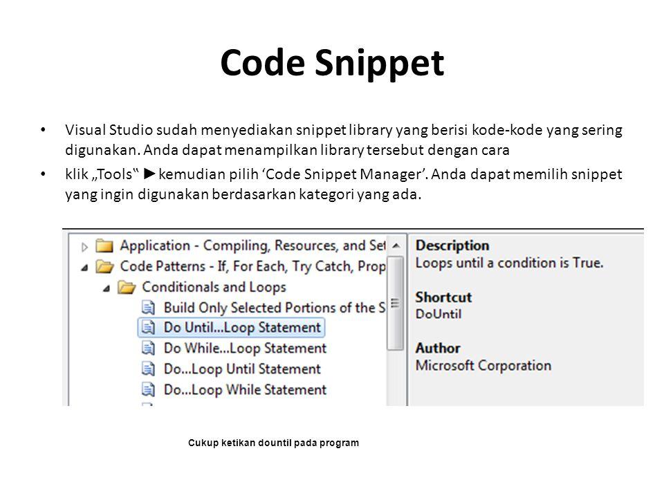 Code Snippet Visual Studio sudah menyediakan snippet library yang berisi kode-kode yang sering digunakan. Anda dapat menampilkan library tersebut deng