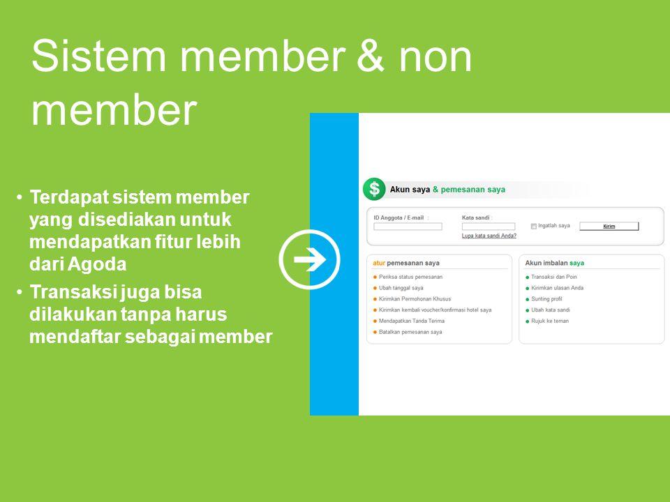 Sistem member & non member Terdapat sistem member yang disediakan untuk mendapatkan fitur lebih dari Agoda Transaksi juga bisa dilakukan tanpa harus m