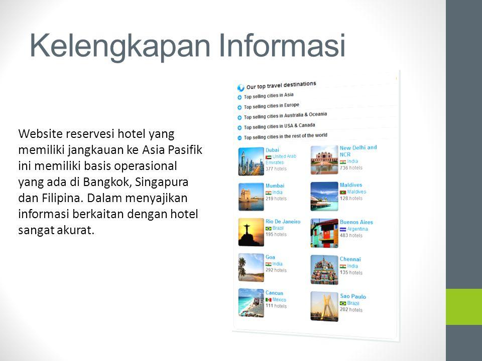 Kelengkapan Informasi Website reservesi hotel yang memiliki jangkauan ke Asia Pasifik ini memiliki basis operasional yang ada di Bangkok, Singapura da