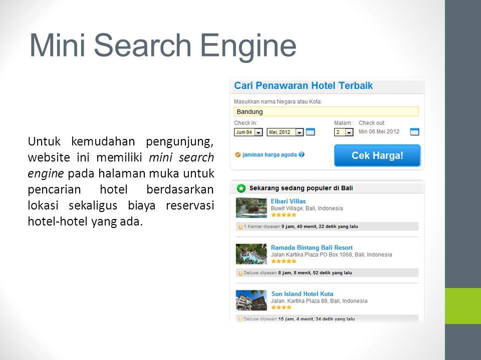 Mini Search Engine Untuk kemudahan pengunjung, website ini memiliki mini search engine pada halaman muka untuk pencarian hotel berdasarkan lokasi seka