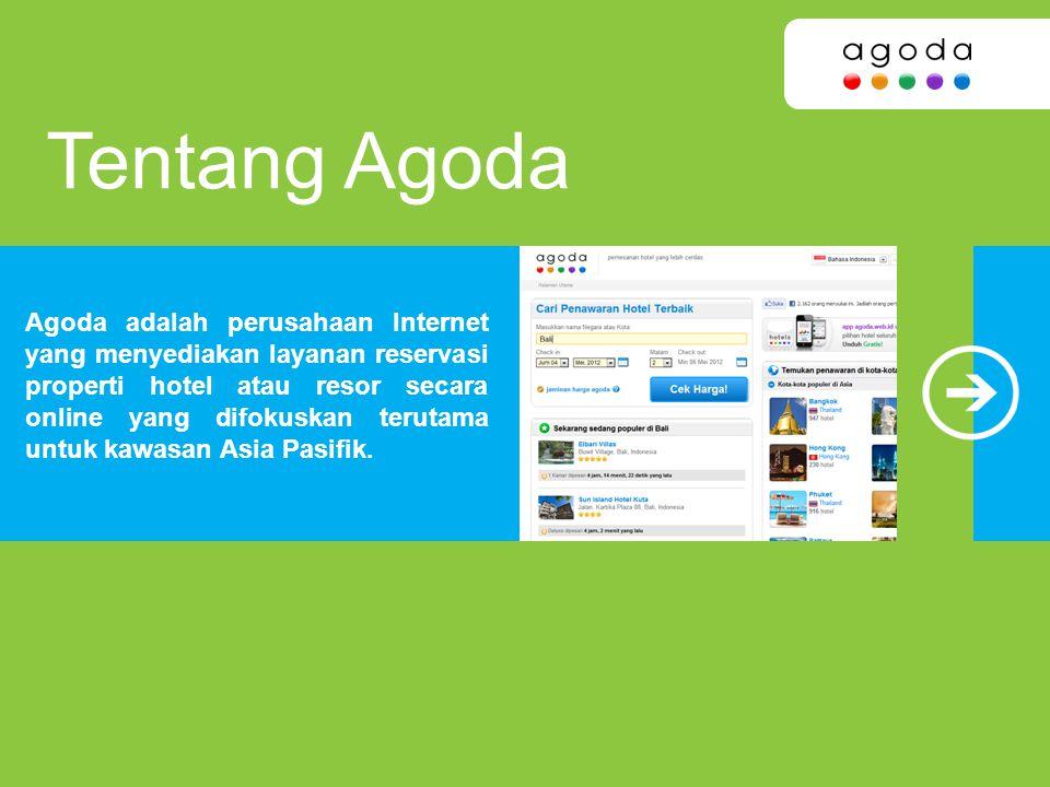 Agoda adalah perusahaan Internet yang menyediakan layanan reservasi properti hotel atau resor secara online yang difokuskan terutama untuk kawasan Asi