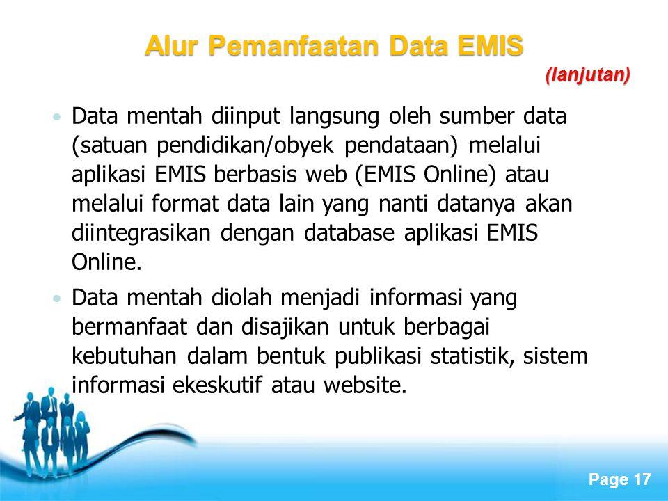 Page 17 Data mentah diinput langsung oleh sumber data (satuan pendidikan/obyek pendataan) melalui aplikasi EMIS berbasis web (EMIS Online) atau melalu
