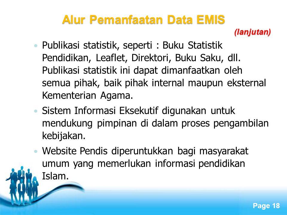 Page 18 Publikasi statistik, seperti : Buku Statistik Pendidikan, Leaflet, Direktori, Buku Saku, dll. Publikasi statistik ini dapat dimanfaatkan oleh