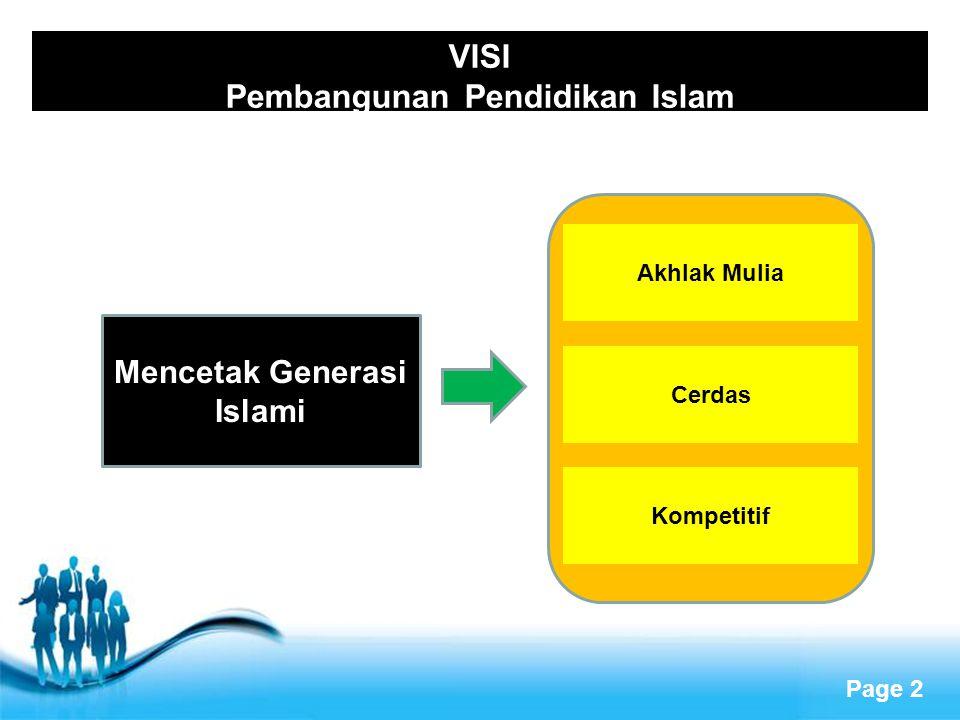 Page 2 VISI Pembangunan Pendidikan Islam Cerdas Kompetitif Akhlak Mulia Mencetak Generasi Islami