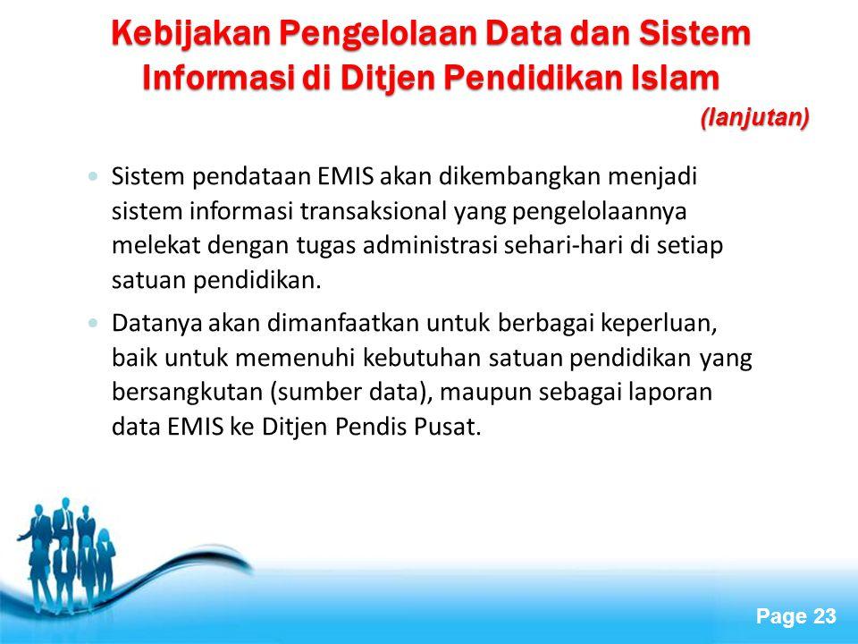 Page 23 Sistem pendataan EMIS akan dikembangkan menjadi sistem informasi transaksional yang pengelolaannya melekat dengan tugas administrasi sehari-ha