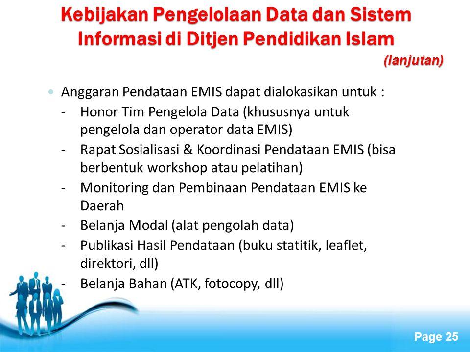 Page 25 Anggaran Pendataan EMIS dapat dialokasikan untuk : - Honor Tim Pengelola Data (khususnya untuk pengelola dan operator data EMIS) -Rapat Sosial
