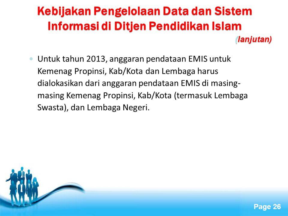 Page 26 Untuk tahun 2013, anggaran pendataan EMIS untuk Kemenag Propinsi, Kab/Kota dan Lembaga harus dialokasikan dari anggaran pendataan EMIS di masi