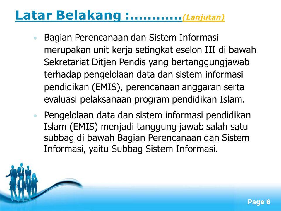 Page 7 Latar Belakang :………… (Lanjutan) Subbag Sistem Informasi mengembangkan suatu sistem informasi manajemen pendidikan yang lebih dikenal dengan Education Management Information System (EMIS).