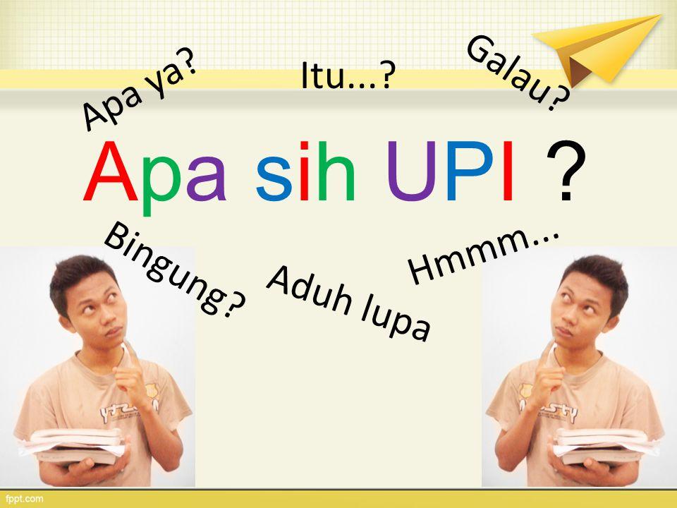 Universitas Pendidikan Indonesia adalah.....