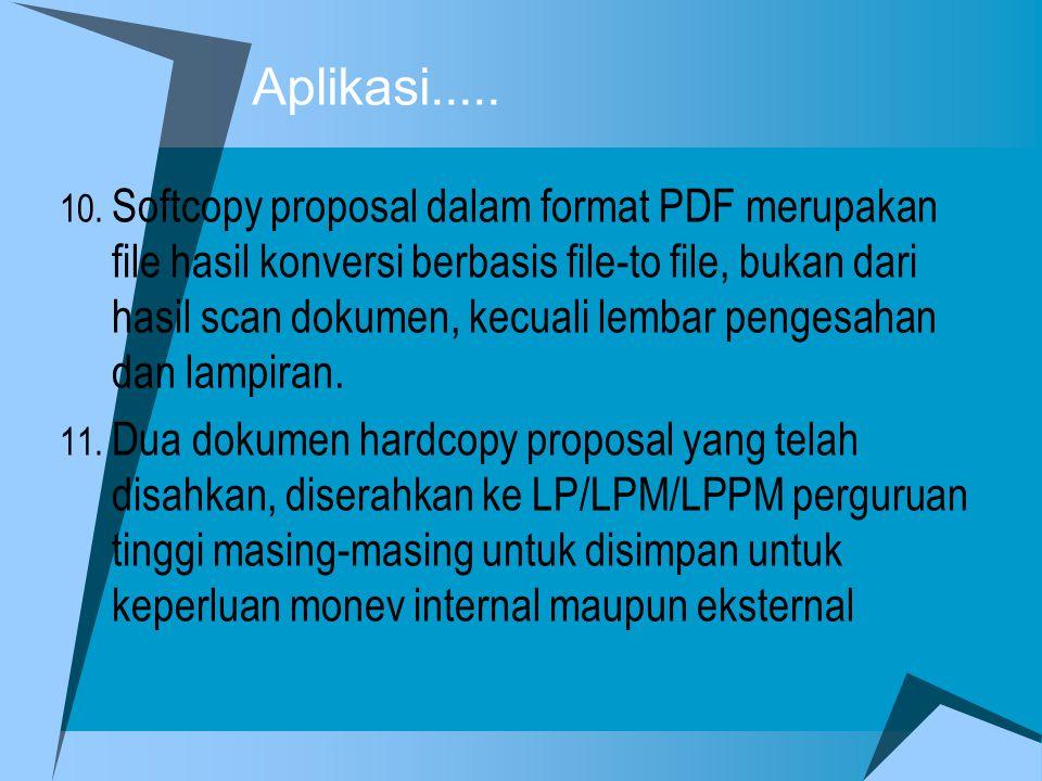 10. Softcopy proposal dalam format PDF merupakan file hasil konversi berbasis file-to file, bukan dari hasil scan dokumen, kecuali lembar pengesahan d