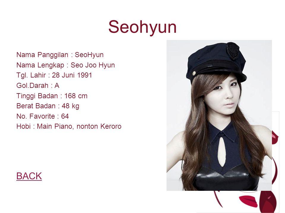 Seohyun Nama Panggilan : SeoHyun Nama Lengkap : Seo Joo Hyun Tgl.