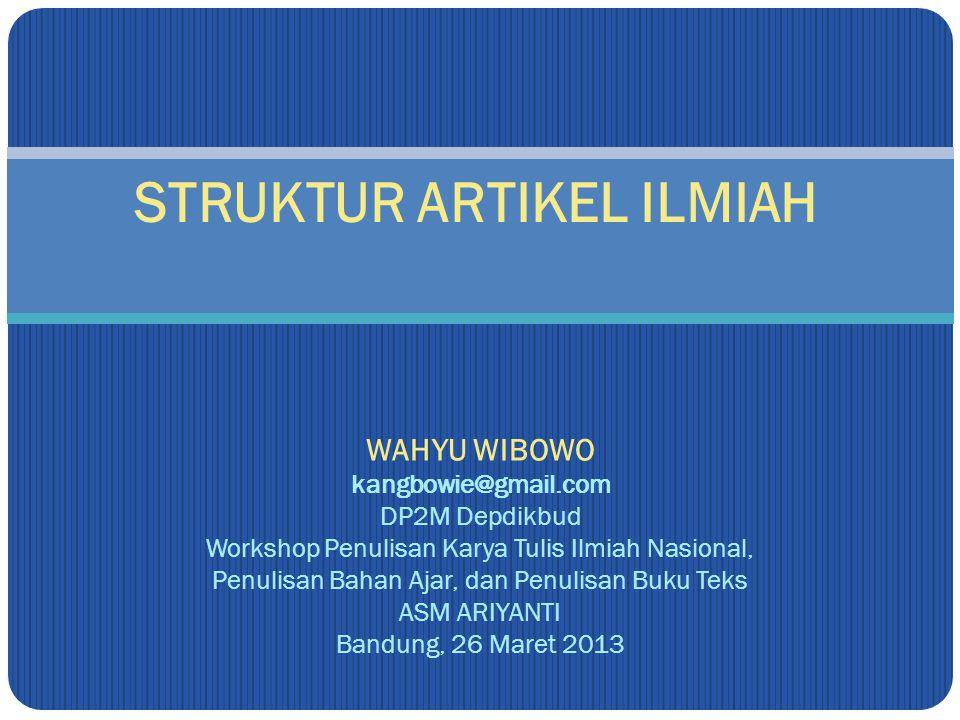 WAHYU WIBOWO kangbowie@gmail.com DP2M Depdikbud Workshop Penulisan Karya Tulis Ilmiah Nasional, Penulisan Bahan Ajar, dan Penulisan Buku Teks ASM ARIY