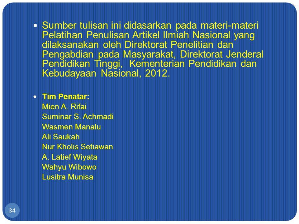 34 Sumber tulisan ini didasarkan pada materi-materi Pelatihan Penulisan Artikel Ilmiah Nasional yang dilaksanakan oleh Direktorat Penelitian dan Penga