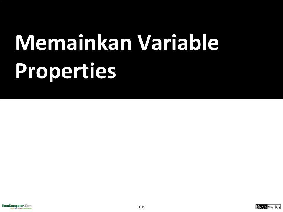 105 Memainkan Variable Properties