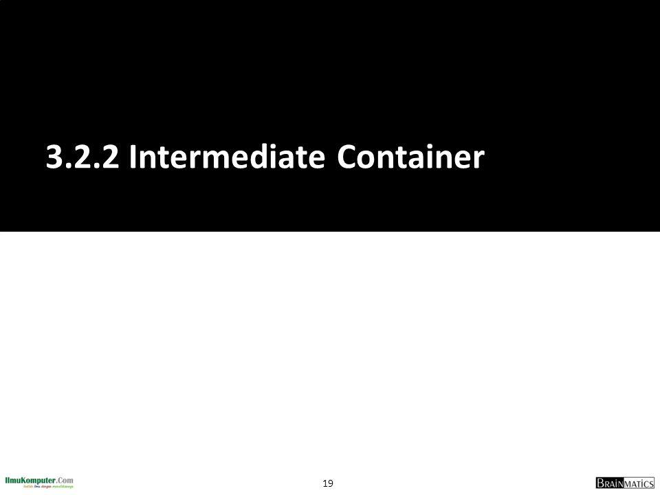 19 3.2.2 Intermediate Container