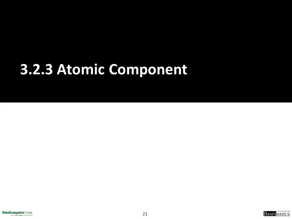 21 3.2.3 Atomic Component