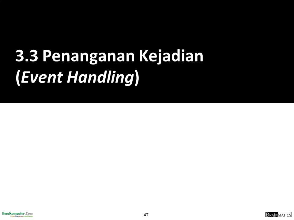 47 3.3 Penanganan Kejadian (Event Handling)