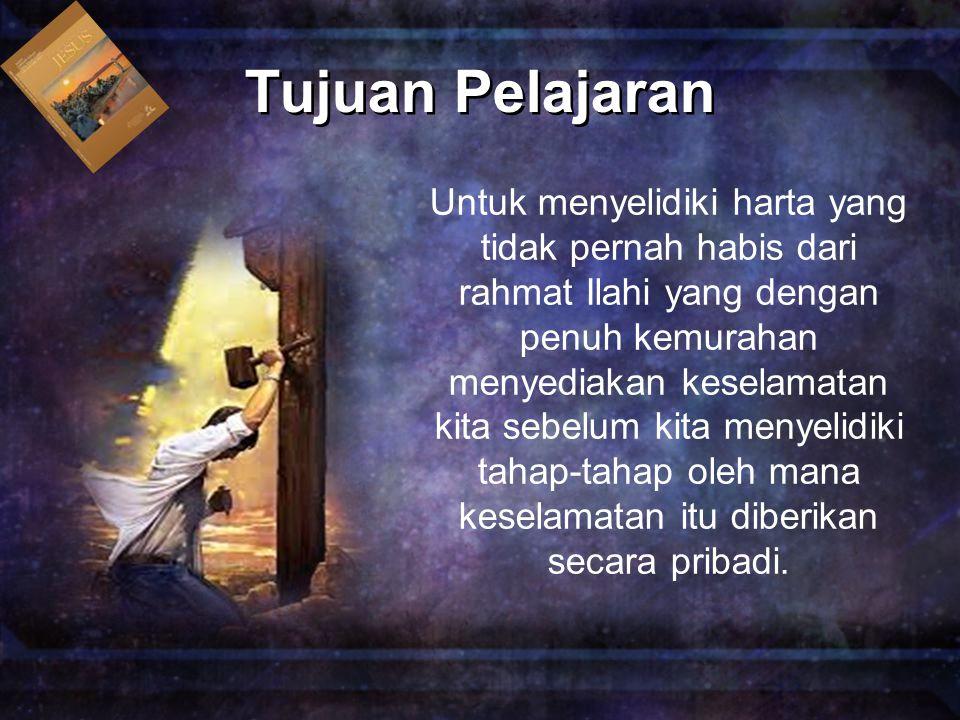 Untuk menyelidiki harta yang tidak pernah habis dari rahmat Ilahi yang dengan penuh kemurahan menyediakan keselamatan kita sebelum kita menyelidiki ta