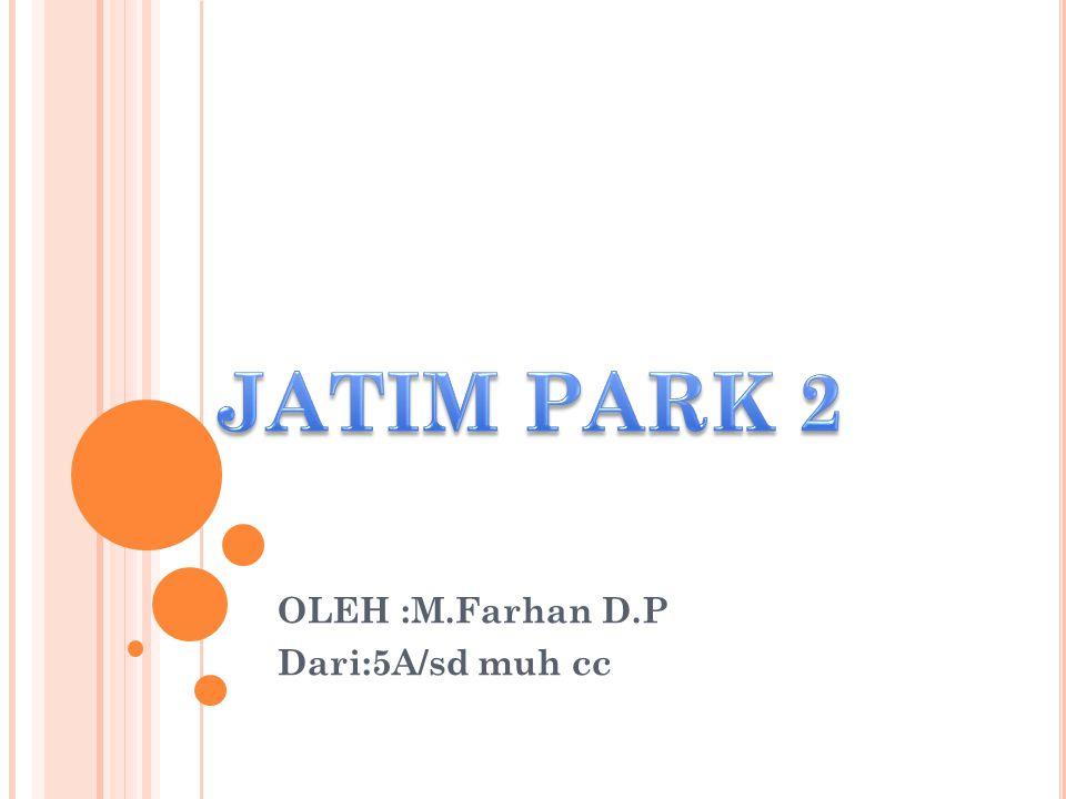 OLEH :M.Farhan D.P Dari:5A/sd muh cc