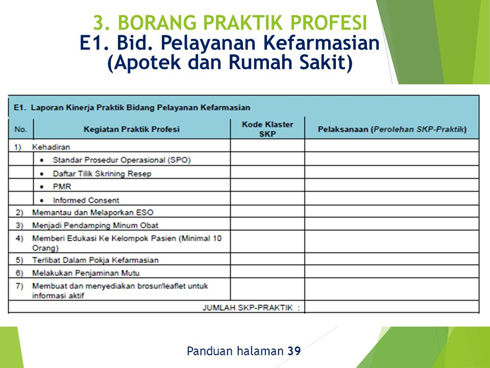 3. BORANG PRAKTIK PROFESI E1. Bid. Pelayanan Kefarmasian (Apotek dan Rumah Sakit) Panduan halaman 39