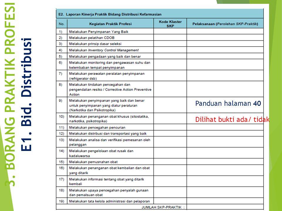 3. BORANG PRAKTIK PROFESI E1. Bid. Distribusi Panduan halaman 40 Dilihat bukti ada/ tidak