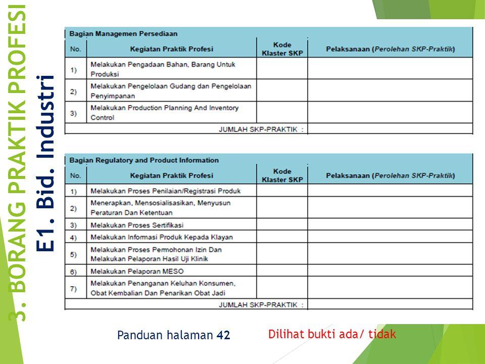 3. BORANG PRAKTIK PROFESI E1. Bid. Industri Panduan halaman 42 Dilihat bukti ada/ tidak