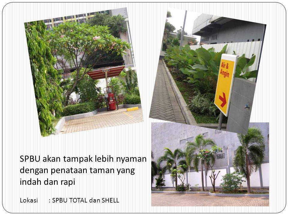 SPBU akan tampak lebih nyaman dengan penataan taman yang indah dan rapi Lokasi: SPBU TOTAL dan SHELL