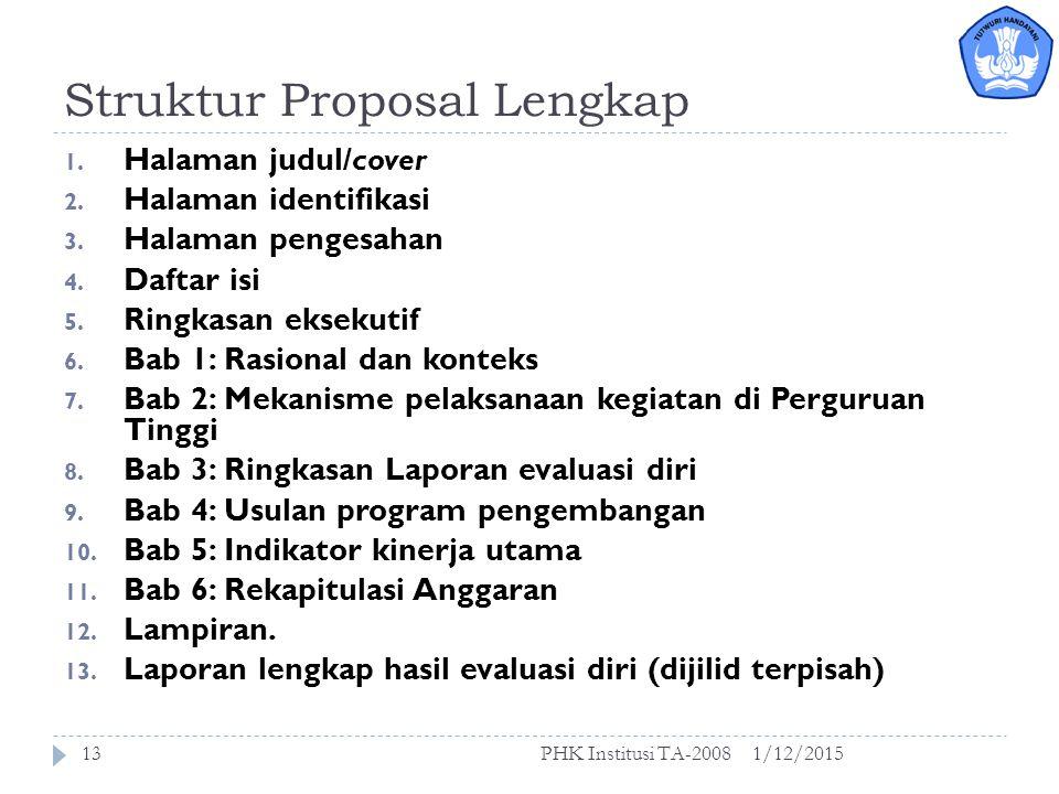 Struktur Usulan Program Pengembangan 1/12/2015PHK Institusi TA-200812 Usulan Program Pengembangan disusun menurut struktur sebagai berikut: