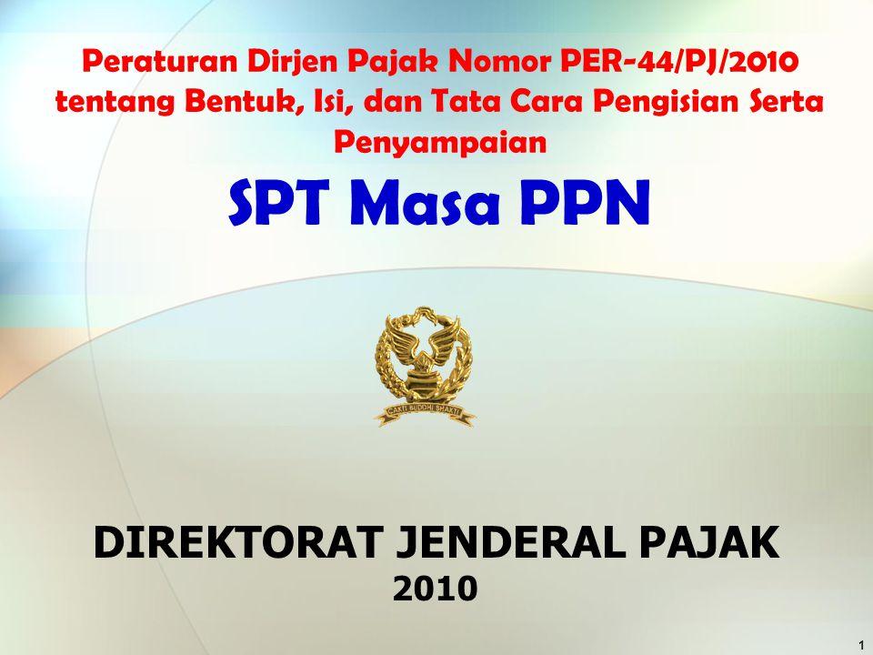 1.SPT Masa PPN Formulir 1107 belum mengakomodir perubahan UU, namun tetap berlaku s.d.