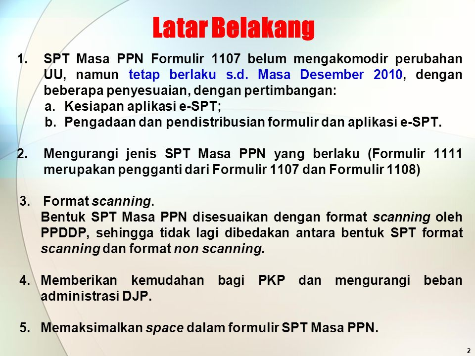 SPT Masa PPN (Media Elektronik)  SPT Lengkap yang disampaikan secara langsung atau melalui Pos/ekspedisi/kurir  diberikan tanda terima SPT (BPS) oleh KPP setelah dilakukan penelitian serta pengujian data dan dilakukan proses loading di TPT.