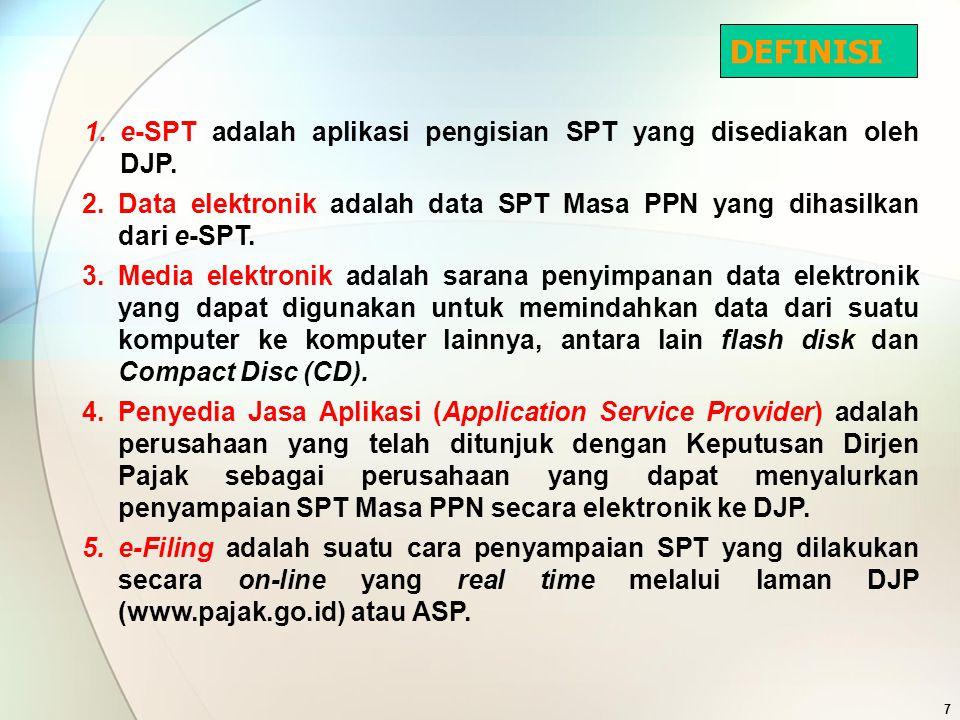 PENGADAAN SPT MASA PPN FORMULIR KERTAS & APLIKASI e-SPT 8 Diambil sendiri di KPP/KP2KP ∆ Diperbanyak sendiri oleh PKP ∆ Diunduh di http://www.pajak.go.id ∆ Disediakan oleh ASP (hanya aplikasi e-SPT) ∆