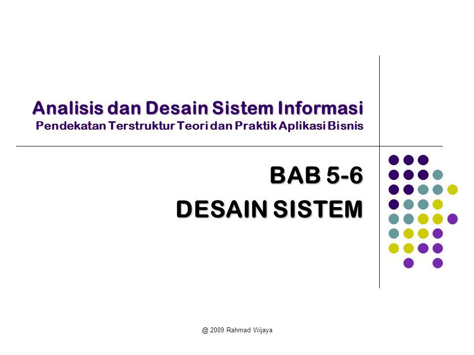 @ 2009 Rahmad Wijaya Analisis dan Desain Sistem Informasi Analisis dan Desain Sistem Informasi Pendekatan Terstruktur Teori dan Praktik Aplikasi Bisni
