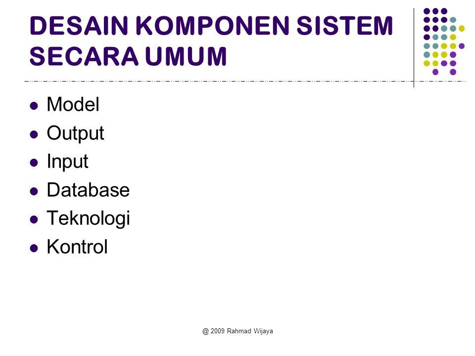 DESAIN KOMPONEN SISTEM SECARA UMUM Model Output Input Database Teknologi Kontrol