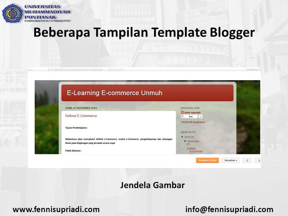 www.fennisupriadi.cominfo@fennisupriadi.com Beberapa Tampilan Template Blogger Jendela Gambar