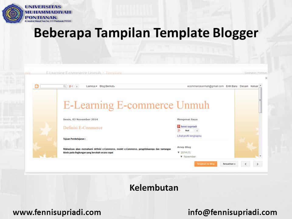 www.fennisupriadi.cominfo@fennisupriadi.com Beberapa Tampilan Template Blogger Kelembutan