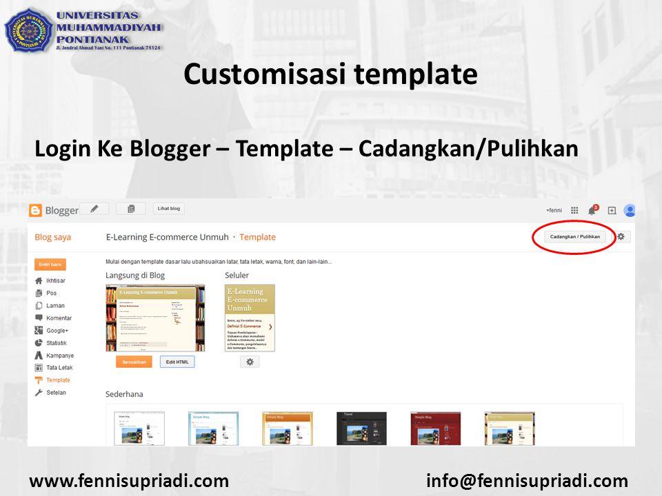 www.fennisupriadi.cominfo@fennisupriadi.com Customisasi template Login Ke Blogger – Template – Cadangkan/Pulihkan