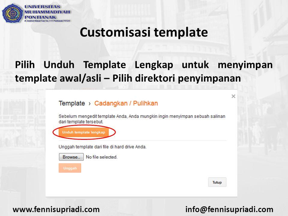 www.fennisupriadi.cominfo@fennisupriadi.com Customisasi template Pilih Unduh Template Lengkap untuk menyimpan template awal/asli – Pilih direktori penyimpanan