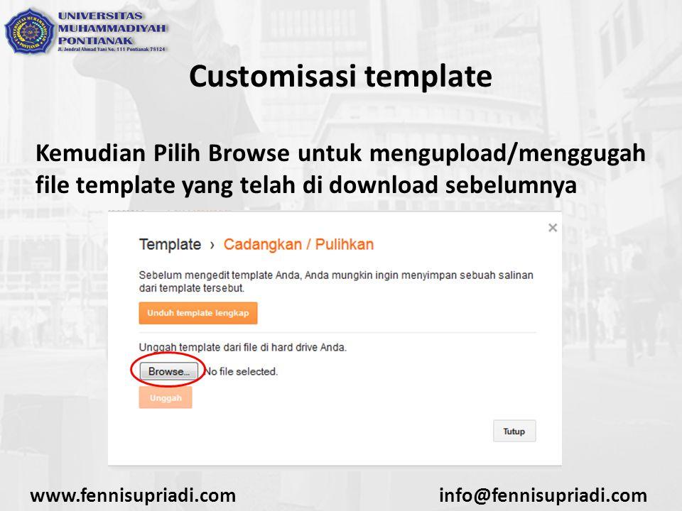 www.fennisupriadi.cominfo@fennisupriadi.com Customisasi template Kemudian Pilih Browse untuk mengupload/menggugah file template yang telah di download sebelumnya