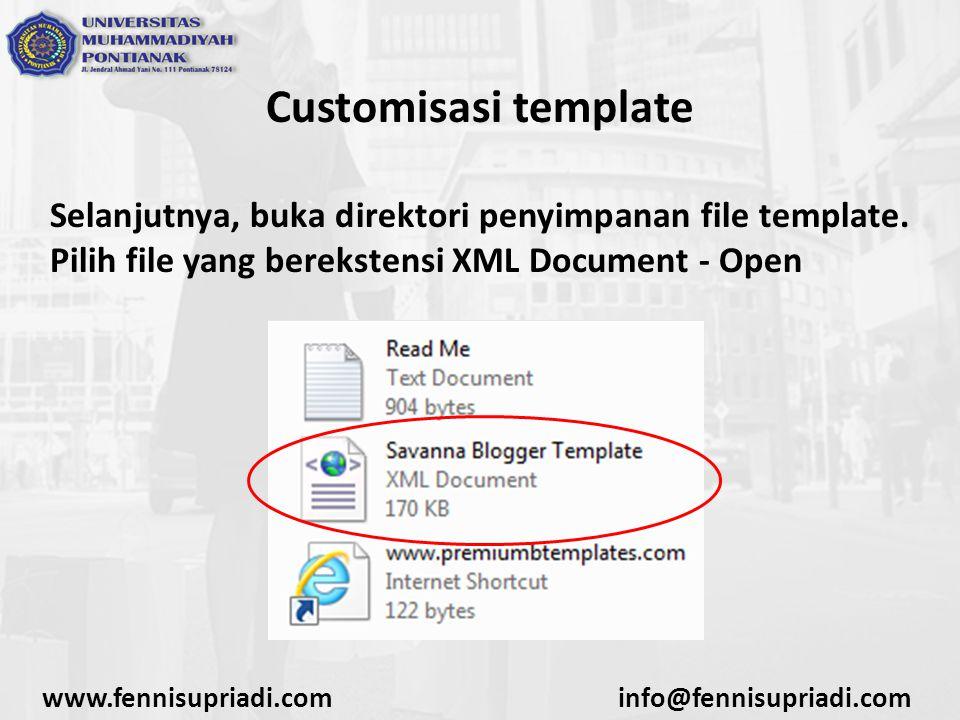 www.fennisupriadi.cominfo@fennisupriadi.com Customisasi template Selanjutnya, buka direktori penyimpanan file template.