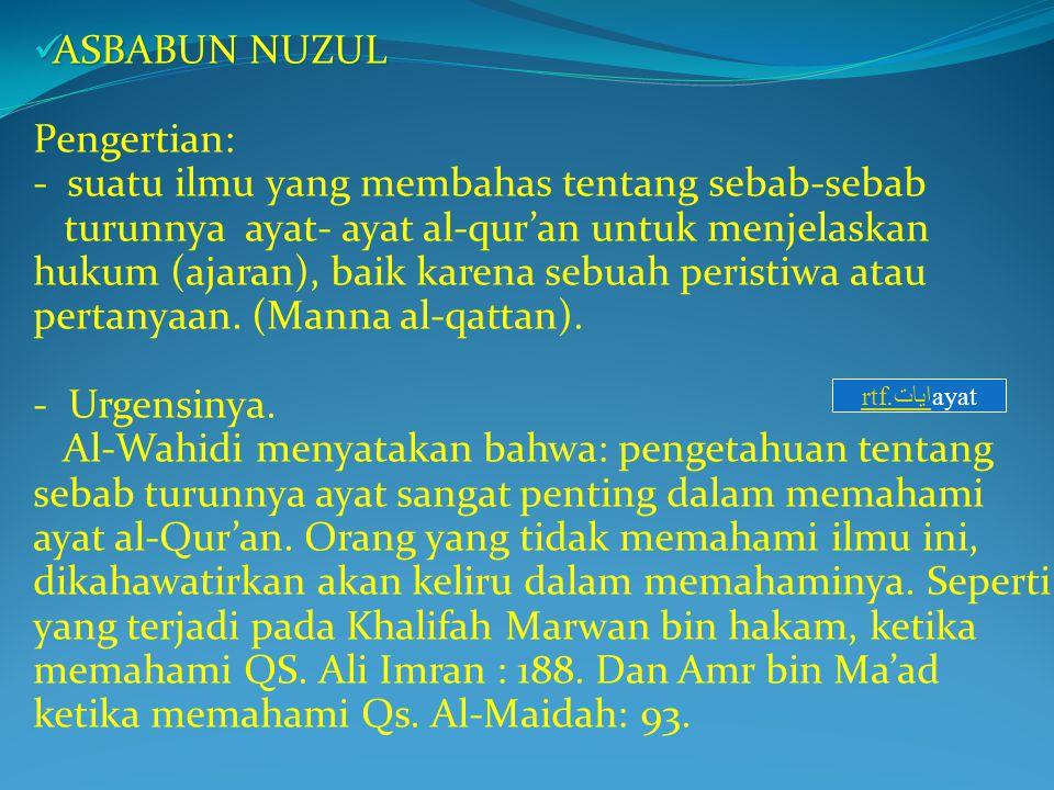ASBABUN NUZUL ASBABUN NUZUL Pengertian: - suatu ilmu yang membahas tentang sebab-sebab turunnya ayat- ayat al-qur'an untuk menjelaskan hukum (ajaran),
