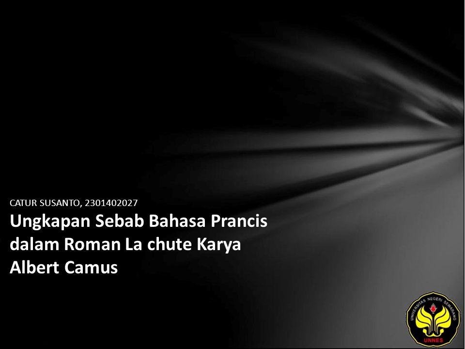 CATUR SUSANTO, 2301402027 Ungkapan Sebab Bahasa Prancis dalam Roman La chute Karya Albert Camus