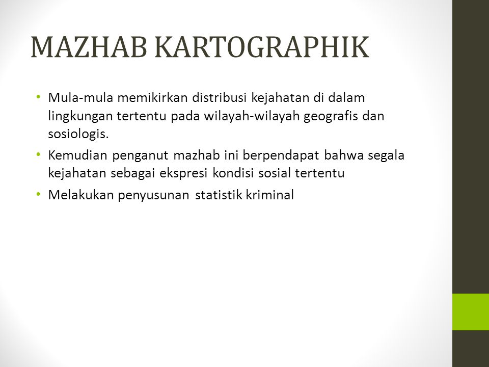 MAZHAB KARTOGRAPHIK Mula-mula memikirkan distribusi kejahatan di dalam lingkungan tertentu pada wilayah-wilayah geografis dan sosiologis. Kemudian pen
