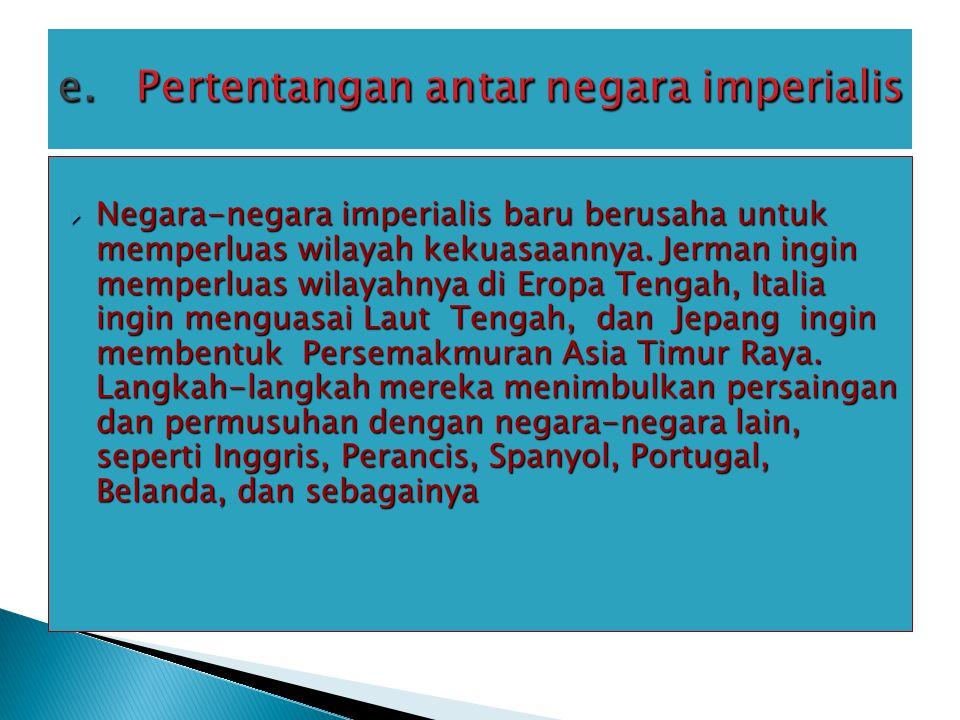  Negara-negara imperialis baru berusaha untuk memperluas wilayah kekuasaannya.