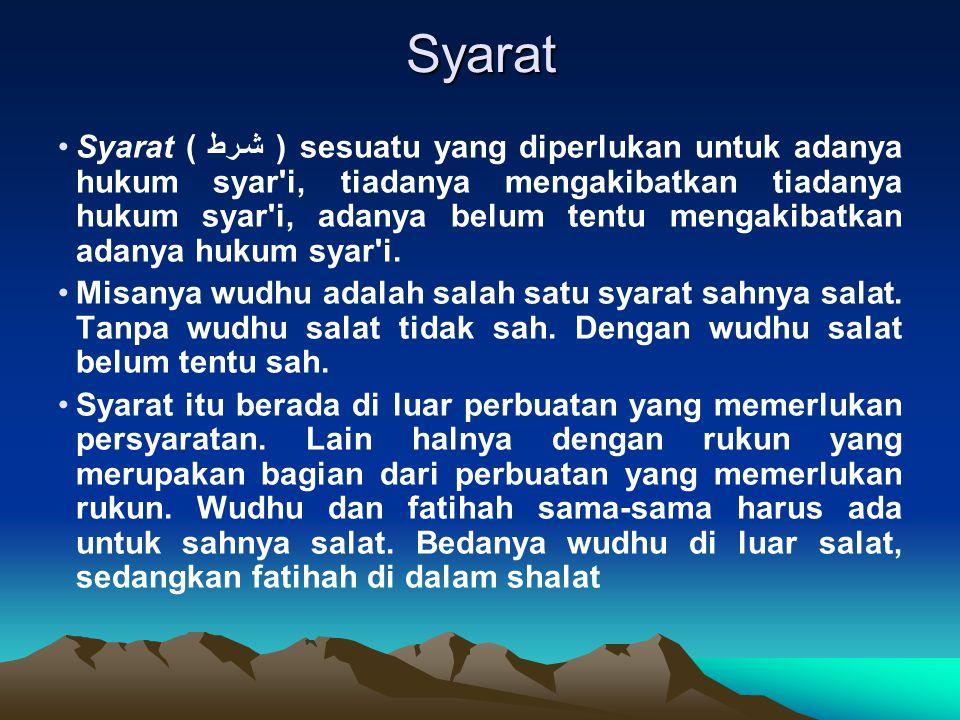 Syarat Syarat ( شرط ) sesuatu yang diperlukan untuk adanya hukum syar'i, tiadanya mengakibatkan tiadanya hukum syar'i, adanya belum tentu mengakibatka